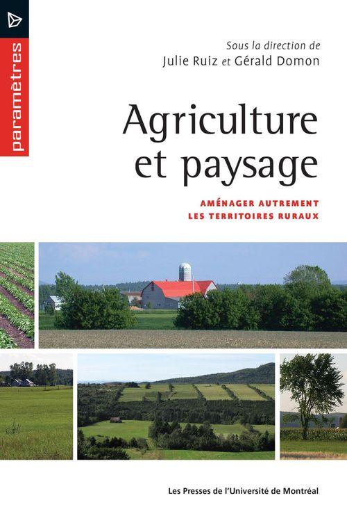 Agriculture et paysage. amenager autrement les territoires ruraux