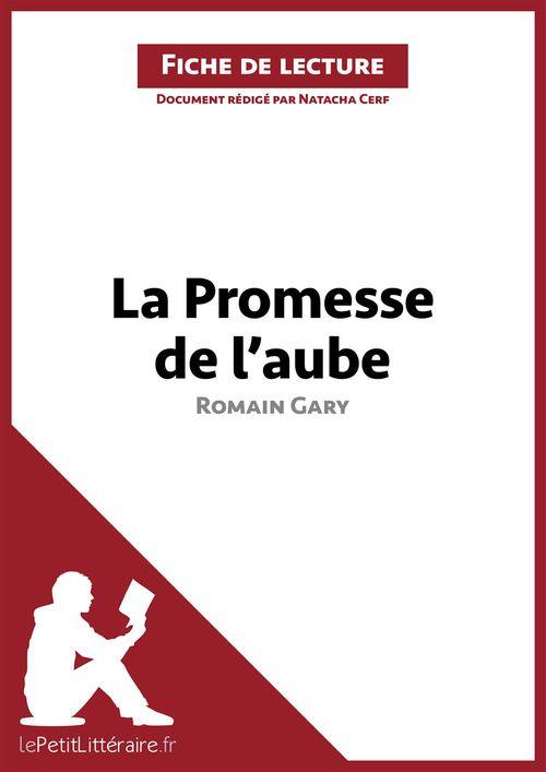 fiche de lecture ; la promesse de l'aube de Romain Gary ; résumé complet et analyse détaillée de l'oeuvre