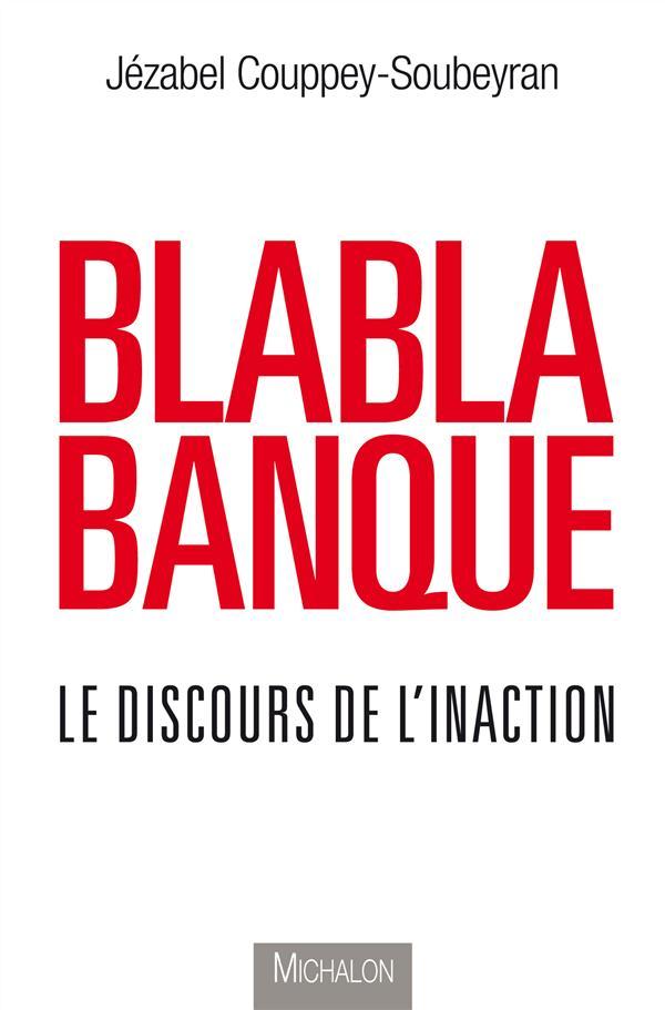 Blablabanque ; le discours de l'inaction