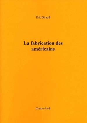 Autres & pareils t.35; la fabrication des americains