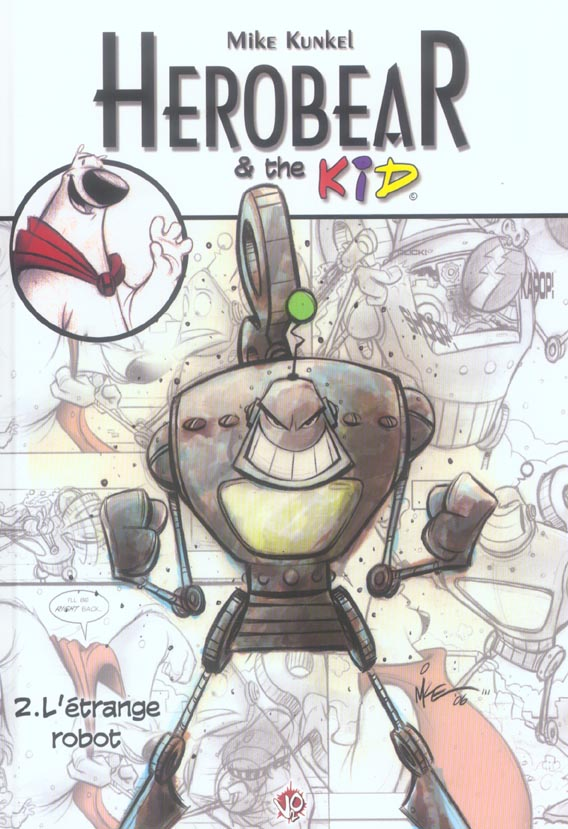 Herobear et the kid t.2 ; l'étrange robot