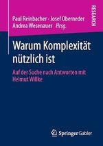 Warum Komplexität nützlich ist  - Andrea Wesenauer - Paul Reinbacher - Josef Oberneder