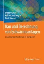 Bau und Berechnung von Erdwärmeanlagen  - Linda Meusel - Frieder Hafner - Rolf-Michael Wagner