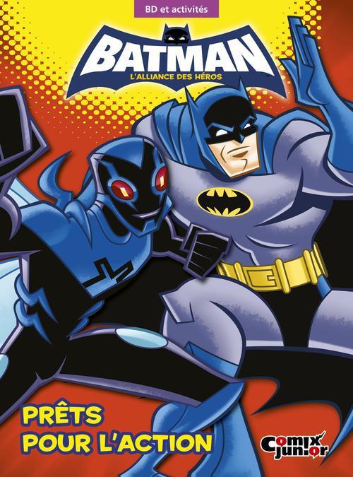 Batman - l'alliance des héros ; prêts pour l'action