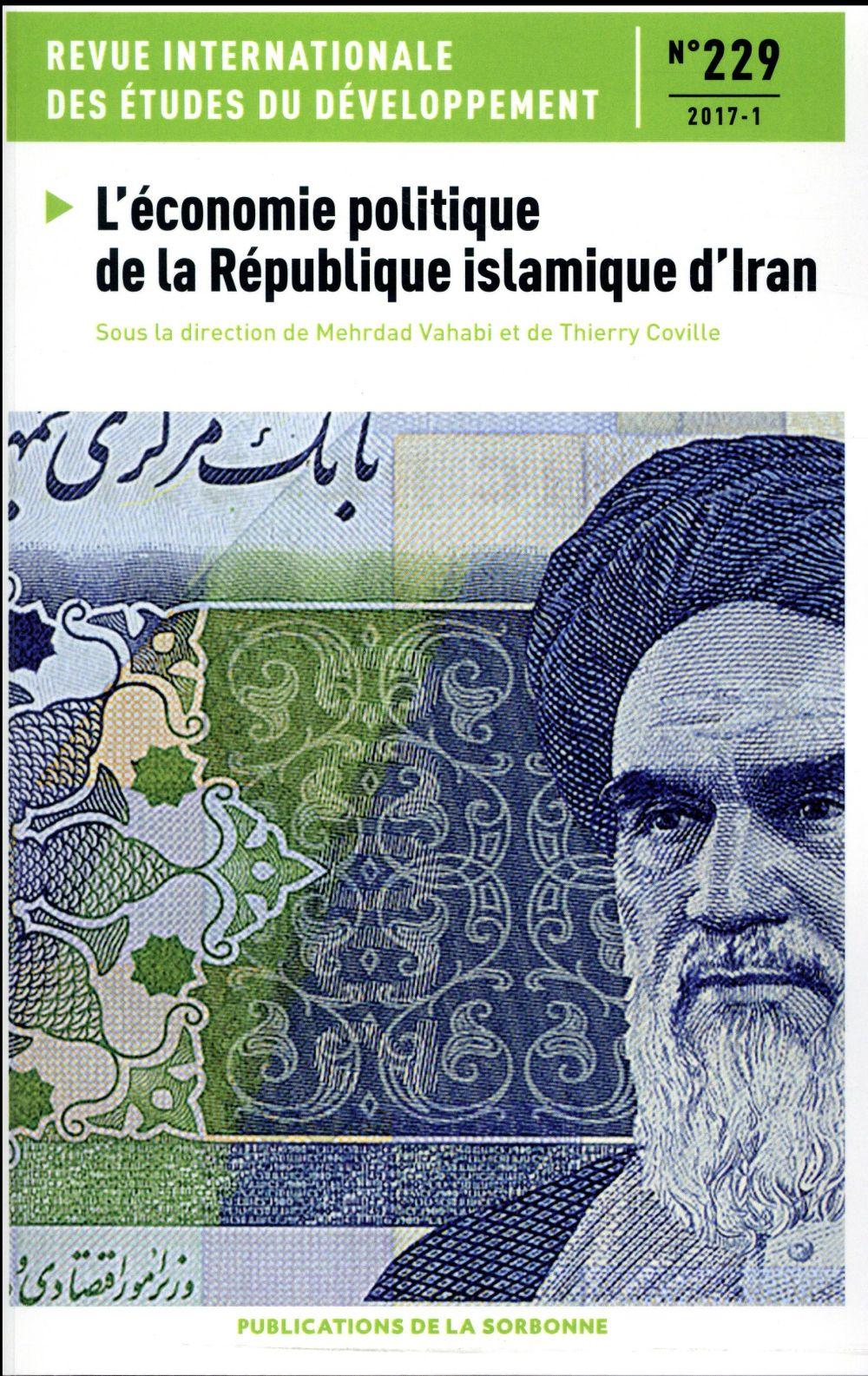 Revue internationale des etudes du developpement n.129 ; l'economie politique de la republique islamique d''iran