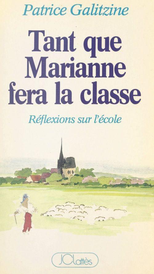 Tant que Marianne fera la classe