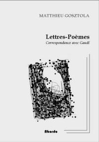 Lettres-poemes ; correspondance avec gaudi