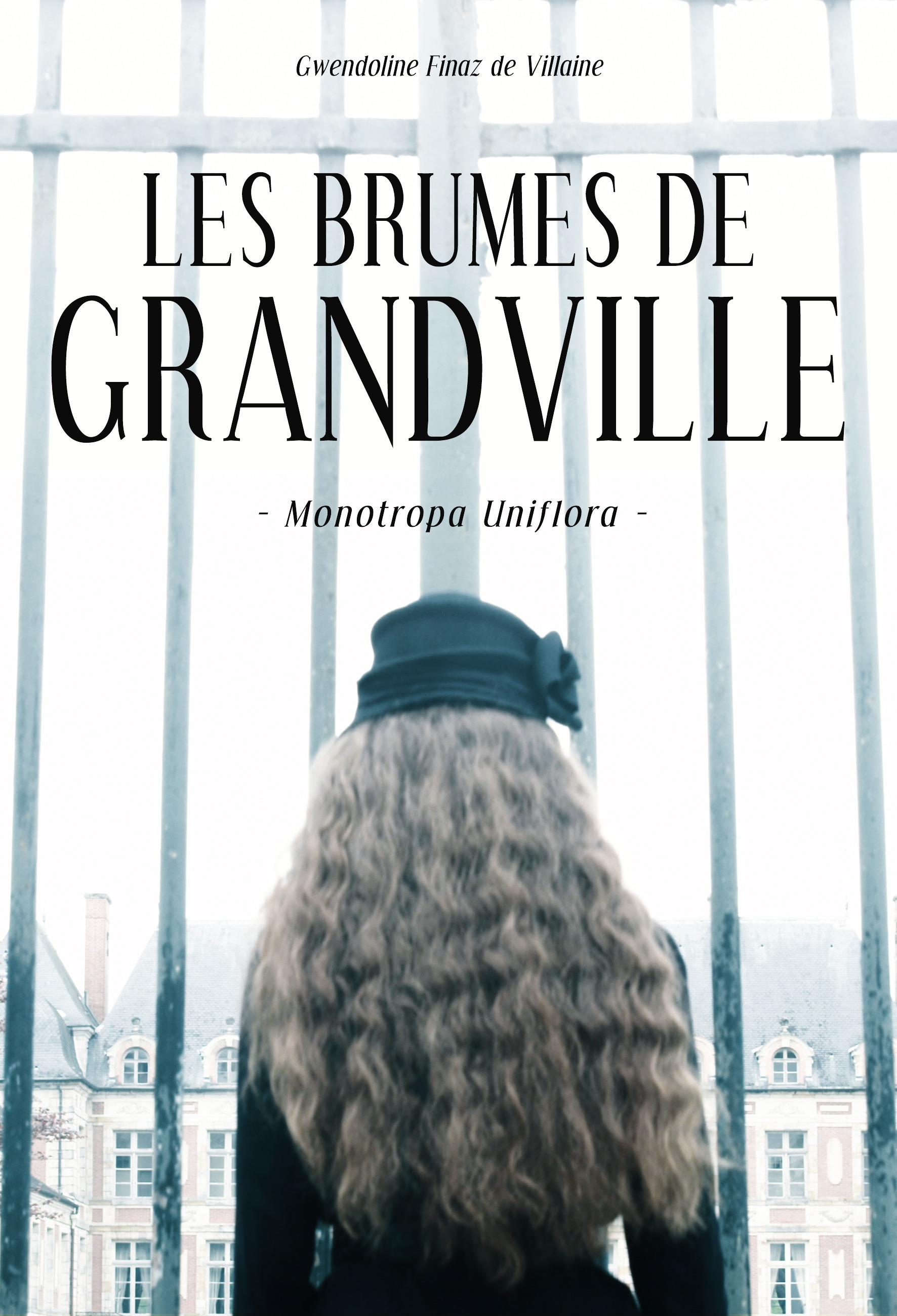 Les brumes de Grandville T.1 ; monotropa uniflora