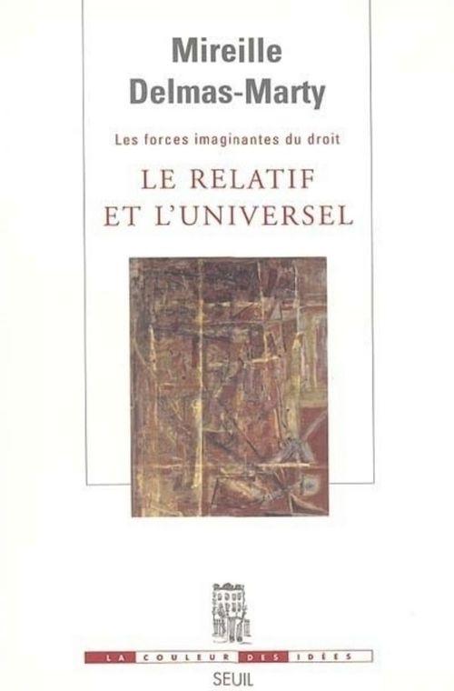 Le relatif et l'universel ; les forces imaginantes du droit
