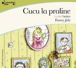 Cucu la praline T.1  - Fanny Joly - Ronan Badel