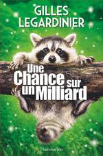 Une chance sur un milliard  - Gilles Legardinier