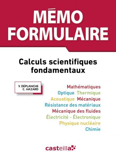 mémo formulaire ; calculs scientifiques fondamentaux (3e édition)