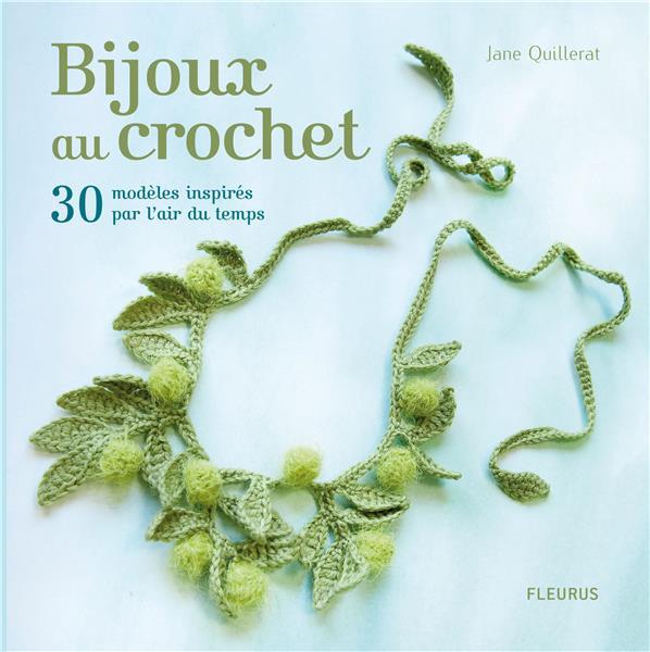 Bijoux Au Crochet ; 30 Modeles Inspires Par L'Air Du Temps