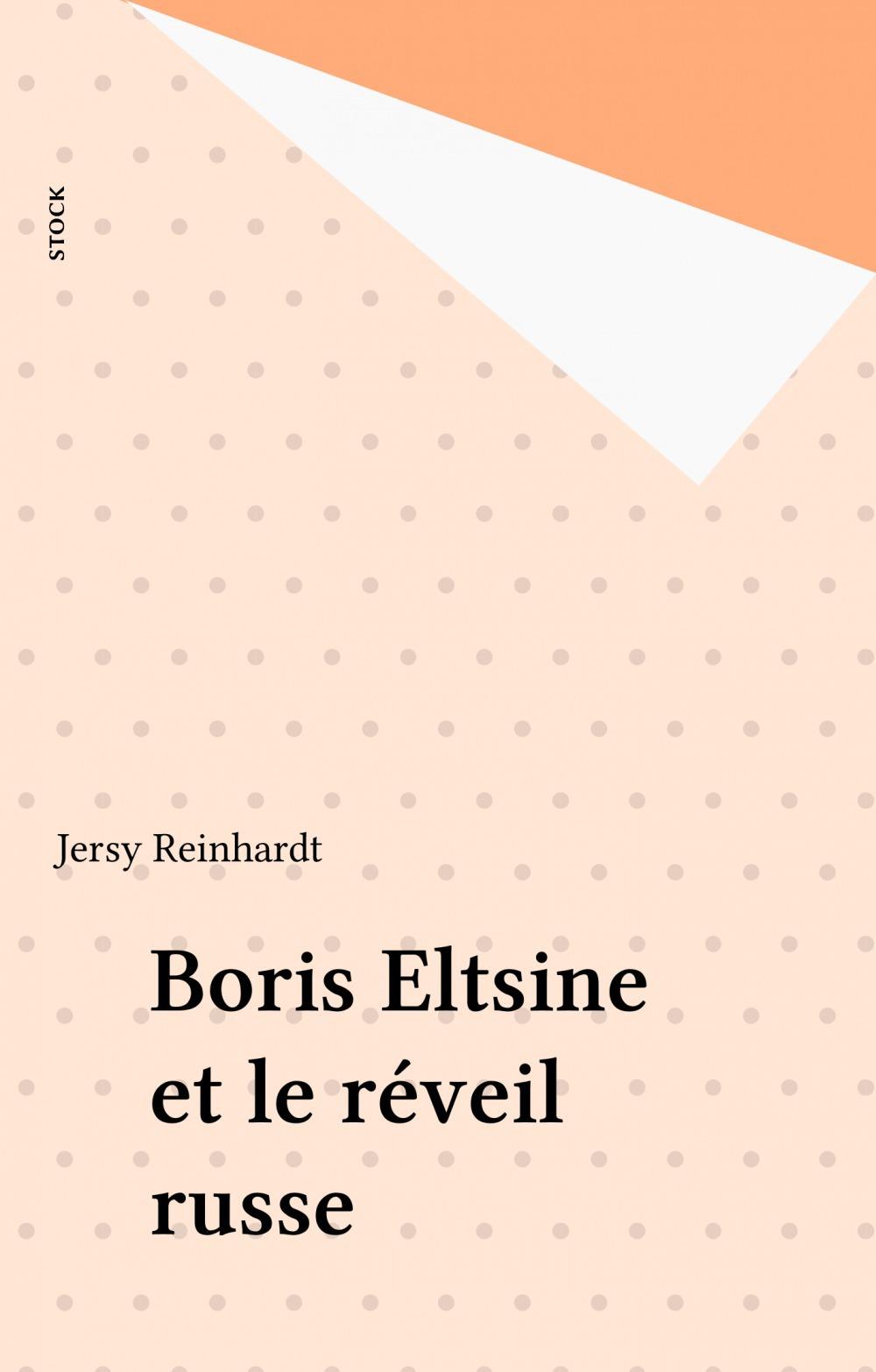 Boris eltsine et le reveil russe