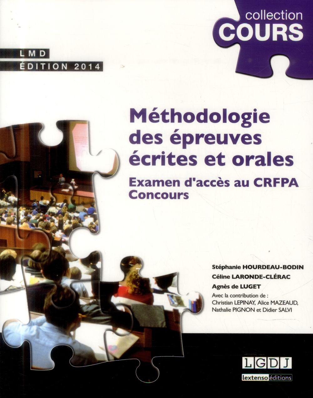 Methodologie Des Epreuves Ecrites Et Orales Des Concours ; Examen D'Acces Au Crfpa-Concours