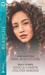 Vente EBooks : Passion en Écosse - Sous le charme d'Oliver Harding  - Emily Forbes - Ann McIntosh