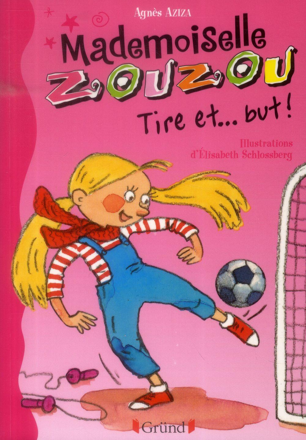 Mademoiselle Zouzou t.14 ; tire et... but !
