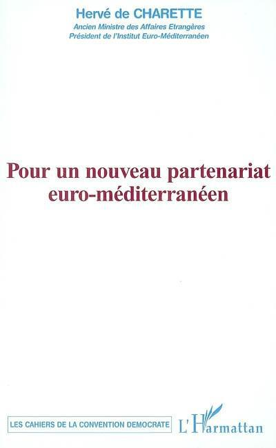 Pour un nouveau partenariat euro-méditerranéen  - Hervé de Charette