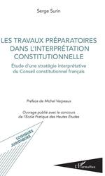 Les travaux préparatoires dans l'interprétation constitutionnelle  - Serge Surin