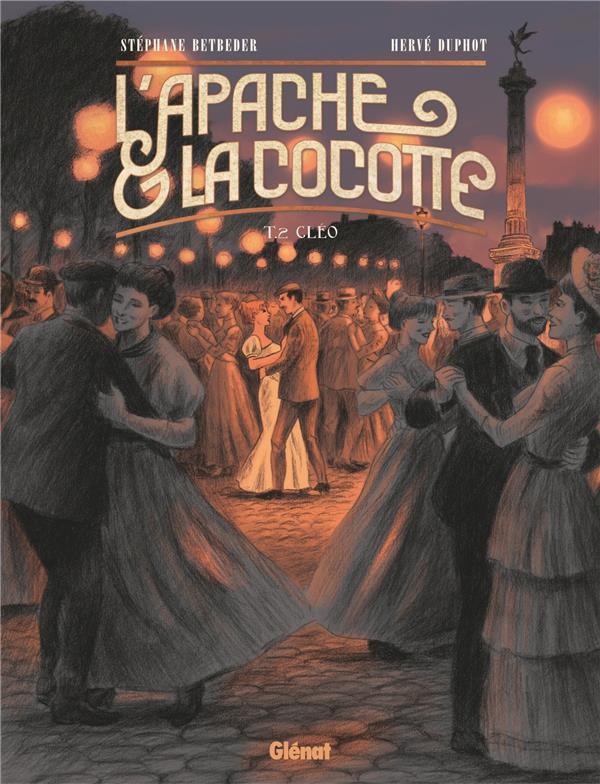 L'Apache & la Cocotte T.2 ; Cléo