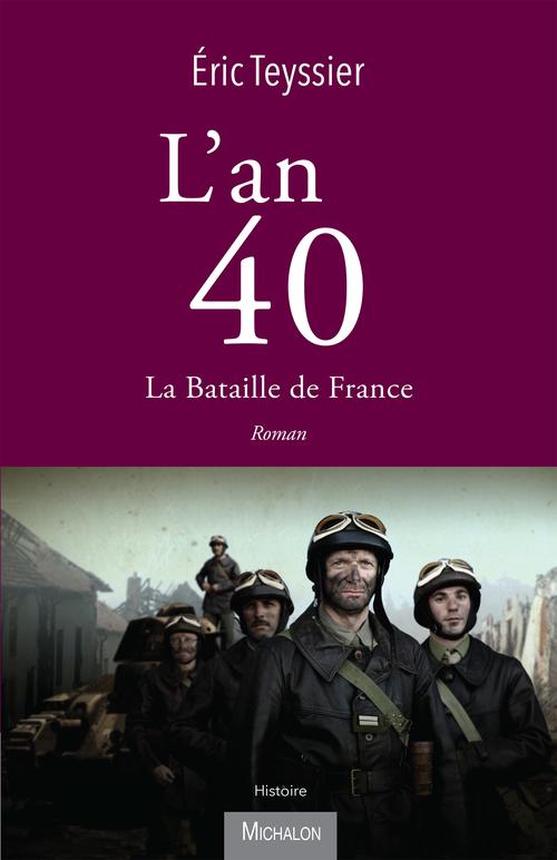 L'an 40 t.1 ; la bataille de France