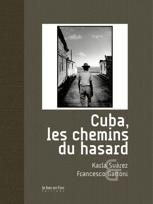 Cuba, les chemins du hasard