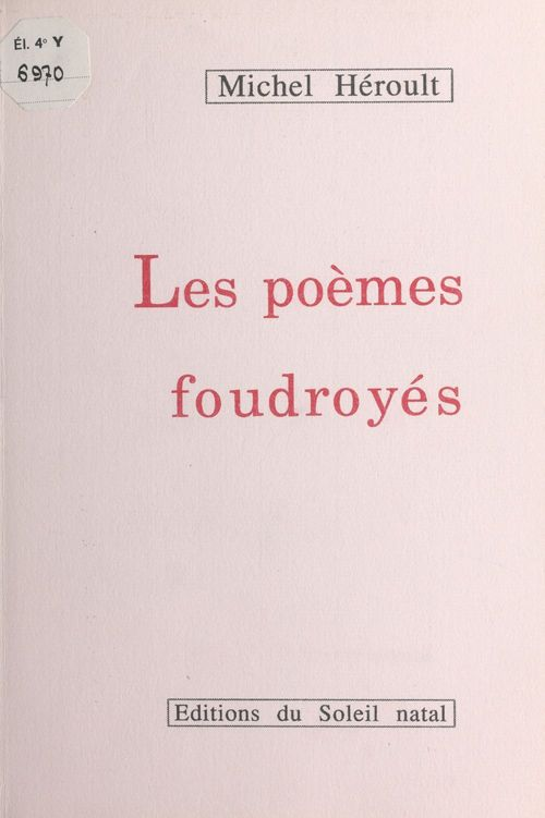 Les poemes foudroyes