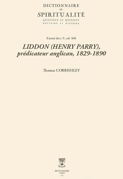 LIDDON (HENRY PARRY), prédicateur anglican, 1829-1890
