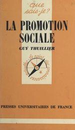 Vente Livre Numérique : La promotion sociale  - Guy Thuillier