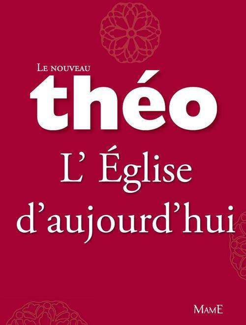 Le nouveau Théo - Livre 6 - L'Église d'aujourd'hui