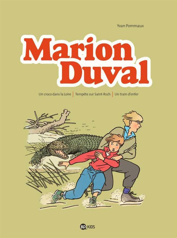 Marion Duval ; Integrale T.2 ; Un Croco Dans La Loire ; Tempete Sur Saint-Roch ; Train D'Enfer