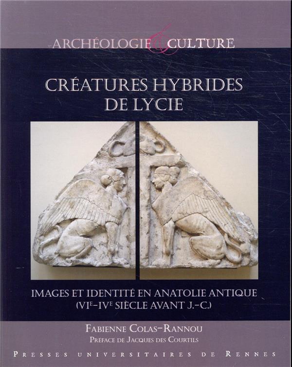 Créatures hybrides de Lycie ; images et identité en Anatolie antique (VIe-IVe siècles avant J.-C.)