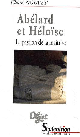 Abélard et Héloïse ; la passion de la maîtrise
