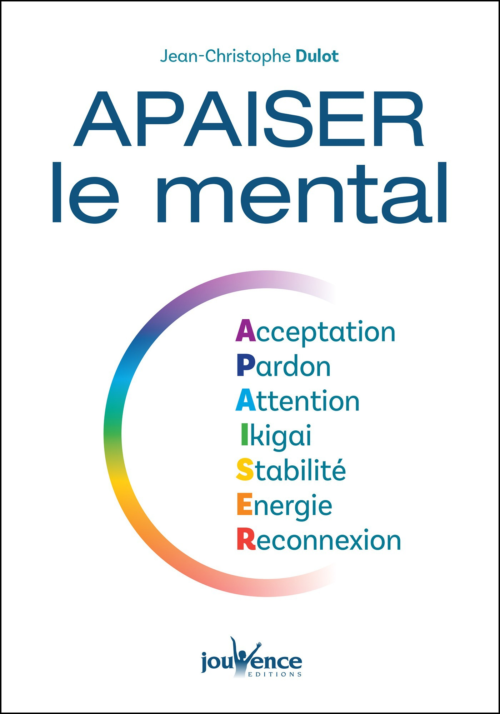 Apaiser le mental  - Jean-Christophe Dulot