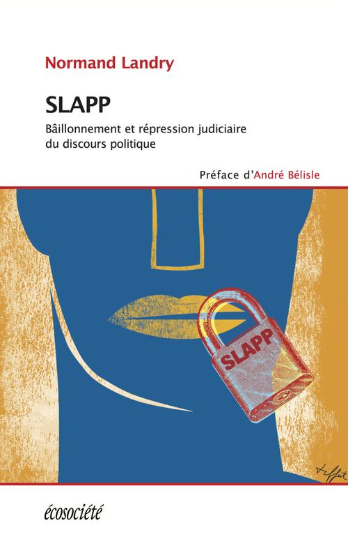 Slapp ; bâillonnement et répression judiciaire du discours politique