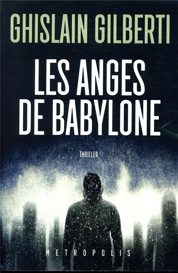 GILBERTI, GHISLAIN - LES ANGES DE BABYLONE