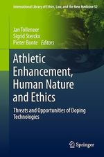 Athletic Enhancement, Human Nature and Ethics  - Sigrid Sterckx - Pieter Bonte - Jan Tolleneer