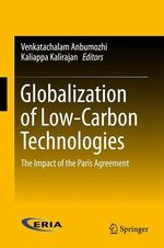 Globalization of Low-Carbon Technologies  - Kaliappa Kalirajan - Venkatachalam Anbumozhi