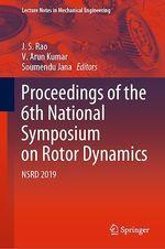 Proceedings of the 6th National Symposium on Rotor Dynamics  - V. Arun Kumar - J. S. Rao - Soumendu Jana