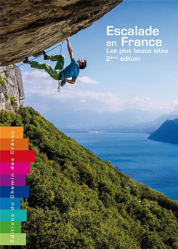 Escalade en France ; les plus beaux sites (2e édition)