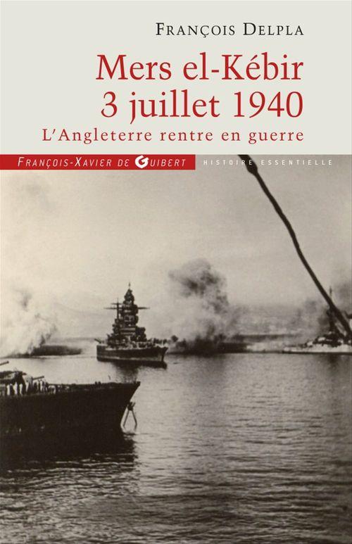 Mers El Kébir 3 Juillet 1940