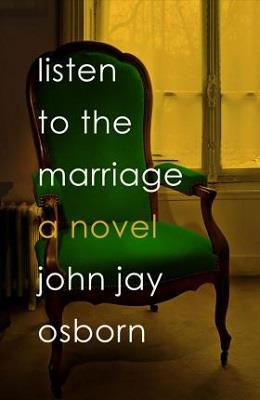 LISTEN TO THE MARRIAGE - A NOVEL