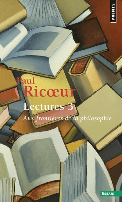 Lectures t.3 ; aux frontières de la philosophie
