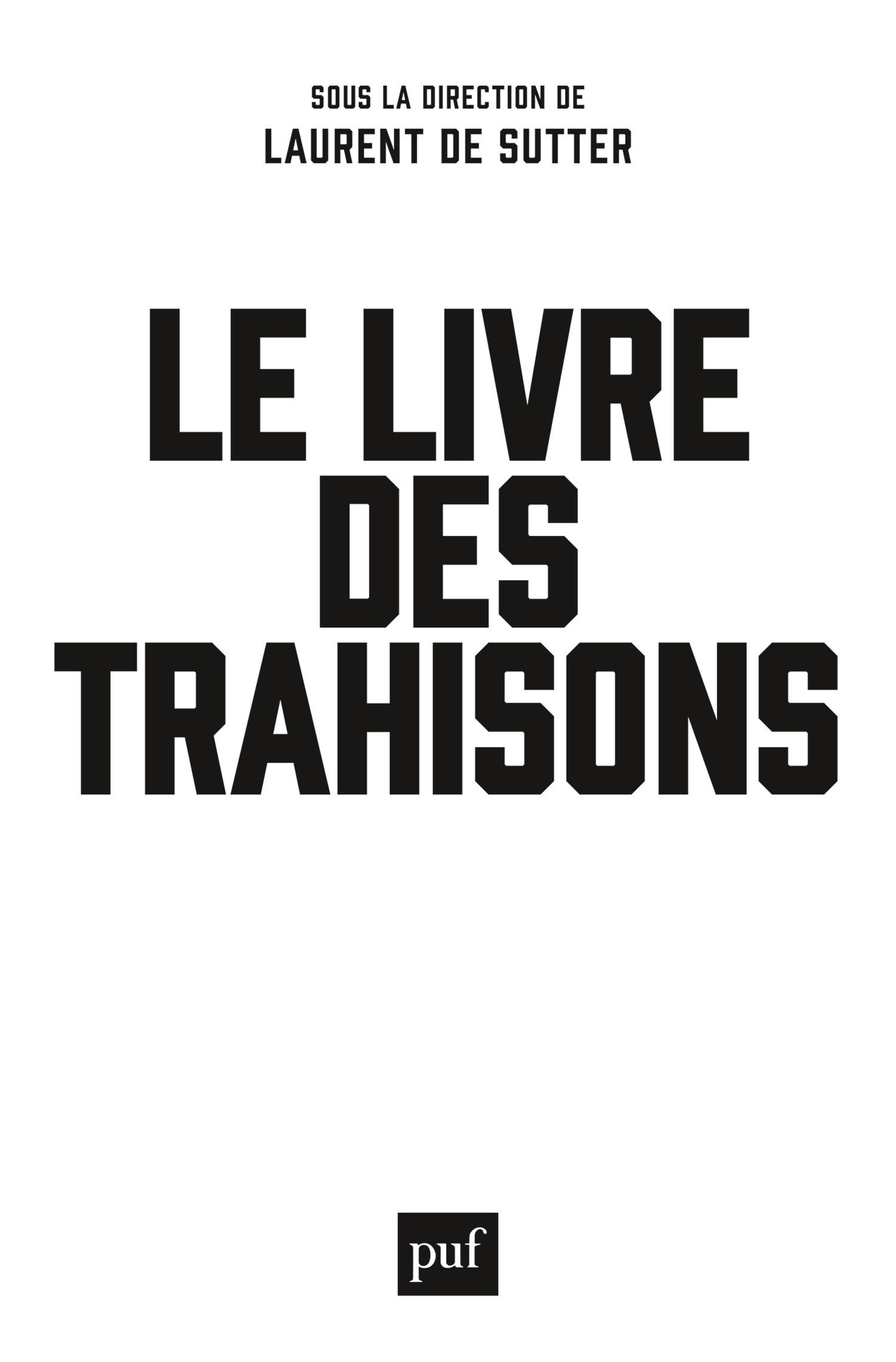 Le livre des trahisons ; le gouvernement Hollande contre la gauche