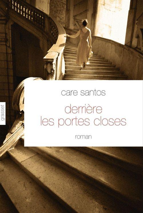 Derrière les portes closes  - Care Santos