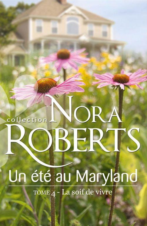 Un été au Maryland : La soif de vivre  - Nora Roberts