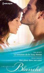 Vente EBooks : La tentation du Dr Tracy Hinton - Une place dans son coeur  - Tina Beckett - Susan Carlisle