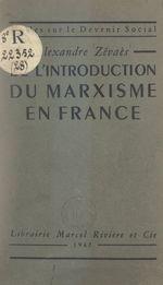 De l'introduction du marxisme en France  - Alexandre Zévaès