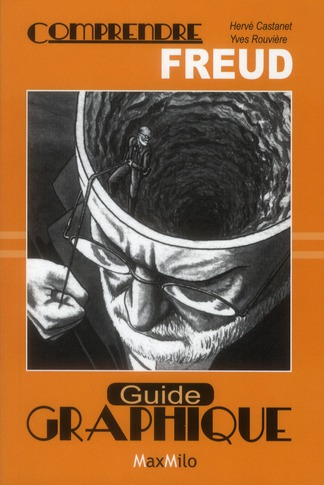 Comprendre Freud Guide Graphique Herve Castanet Max Milo Grand Format Le Hall Du Livre Nancy