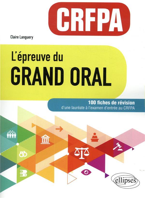L'épreuve du grand oral ; CRFPA ; 100 fiches de révision